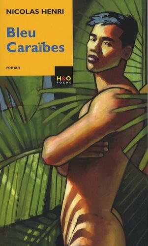 Bleu Caraïbes de Nicolas Henri récit gay